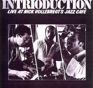 Intrioduction 1979 – Live at Nick Vollebregt's Jazz Cafe