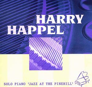 Harry Happel Jazz at the Pinehill