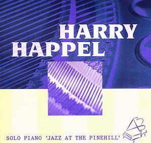 Harry Happel Jazz at the Pinehill